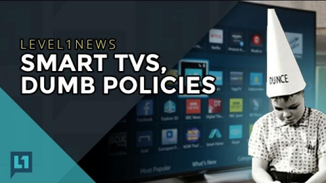 Embedded thumbnail for L1News: 2017-02-14 Smart TVs, Dumb Policies