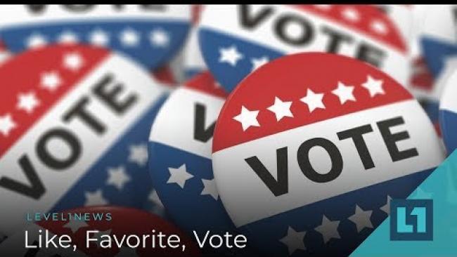 Embedded thumbnail for Level1 News October 30 2018: Like, Favorite, Vote