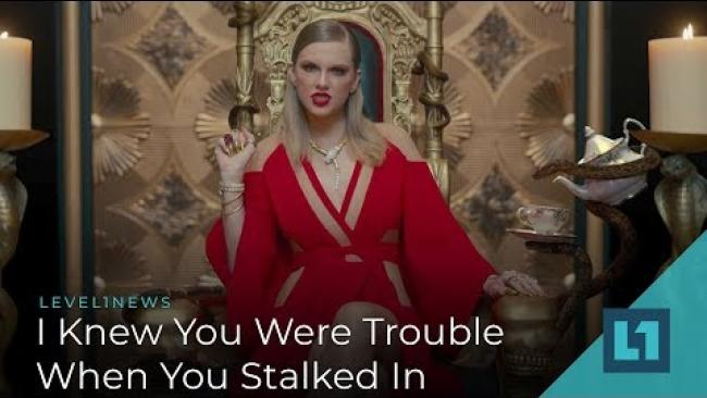 Embedded thumbnail for Level1 News December 21 2018: I Knew You Were Trouble When You Stalked In