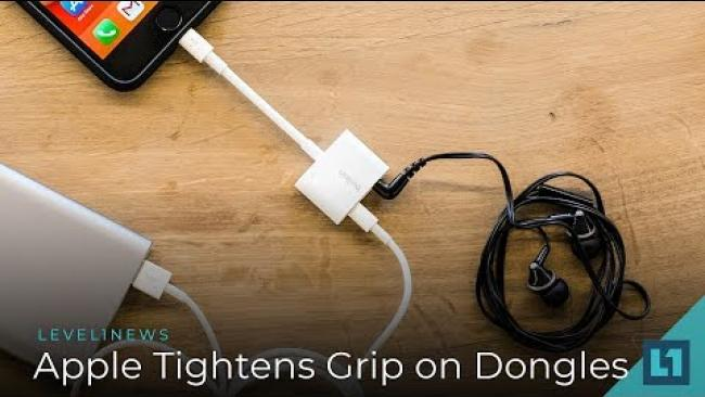 Embedded thumbnail for Level1 News August 8 2018: Apple Tightens Grip on Dongles