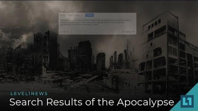 Embedded thumbnail for Level1 News July 27 2018: Search Results of the Apocalypse