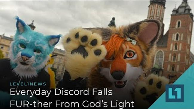 Embedded thumbnail for Level1 News February 15 2019: Everyday Discord Falls FUR-ther From God's Light