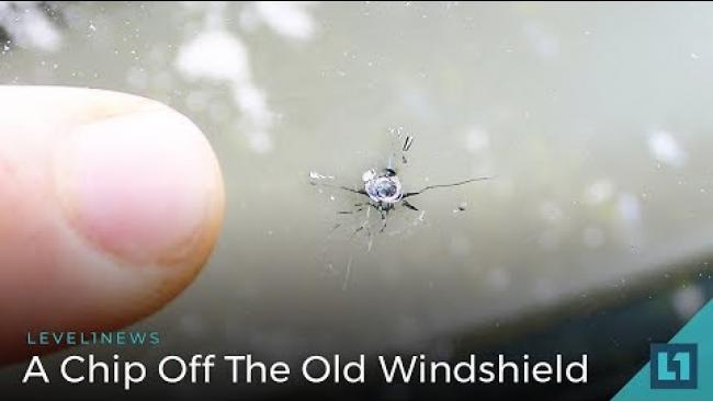 Embedded thumbnail for Level1 news June 19 2018: A Chip Off The Old Windshield