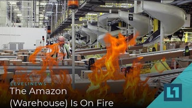 Embedded thumbnail for Level1 News August 28 2019: The Amazon (Warehouse) Is On Fire