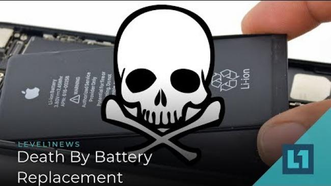 Embedded thumbnail for Level1 News May 8 2019: Death By Battery Replacement