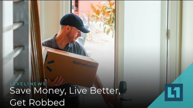 Embedded thumbnail for Level1 News June 19 2019: Save Money, Live Better, Get Robbed