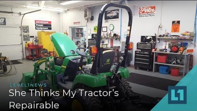 Embedded thumbnail for Level1 News April 2 2019: She Thinks My Tractor's Repairable