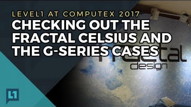 Embedded thumbnail for Fractal Design G-Series Cases and Celsius Coolers at Computex