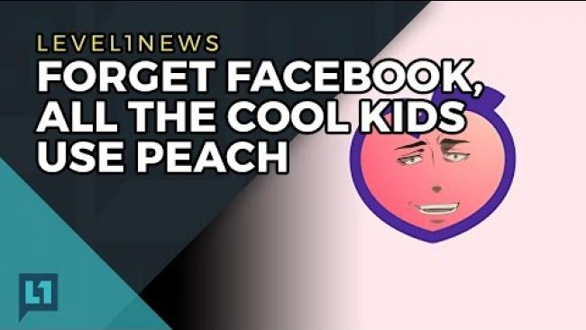 Embedded thumbnail for Level1 News May 23 2017: Forget Facebook, All The Cool Kids Use Peach