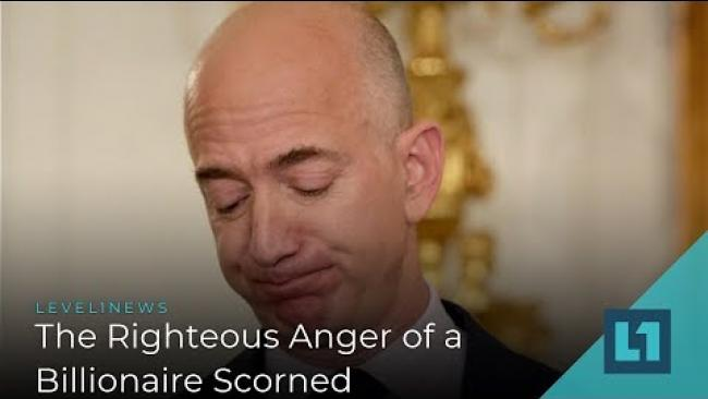 Embedded thumbnail for Level1 News February 13 2019: The Righteous Anger of a Billionaire Scorned