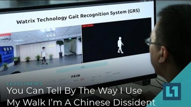 Embedded thumbnail for Level1 News March 5 2019: You Can Tell By The Way I Use My Walk I'm A Chinese Dissident
