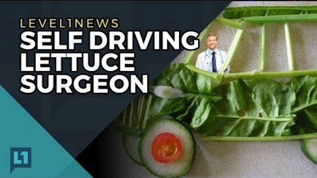 Embedded thumbnail for Level1 News October 17 2017: Self Driving Lettuce Surgeon