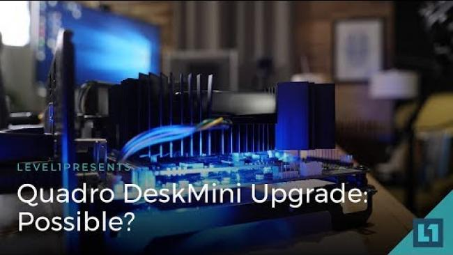 Embedded thumbnail for Quadro DeskMini Upgrade: Possible?