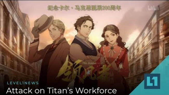 Embedded thumbnail for Level1 News February 1 2019: Attack on Titan's Workforce