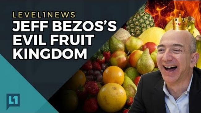 Embedded thumbnail for Level1 News May 30th, 2017: Jeff Bezos's Evil Fruit Kingdom