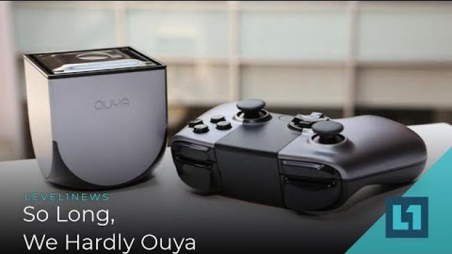 Embedded thumbnail for Level1 News May 29 2019: So Long, We Hardly Ouya