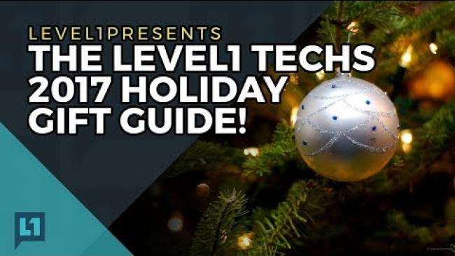 Embedded thumbnail for The Level1 Techs 2017 Holiday Gift Guide!