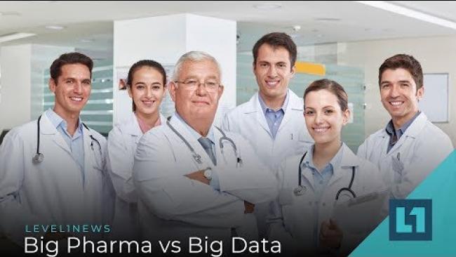 Embedded thumbnail for Level1 News July 23 2019: Big Pharma vs Big Data
