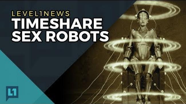 Embedded thumbnail for Level1 News July 11 2017: Timeshare Sex Robots Is A Really Good Band Name