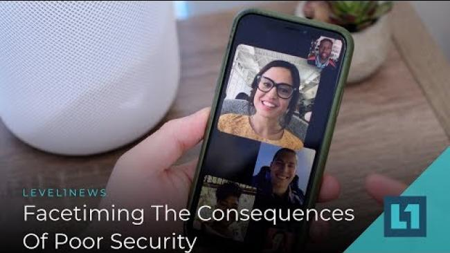 Embedded thumbnail for Level1 News February 6 2019: Facetiming The Consequences of Poor Security