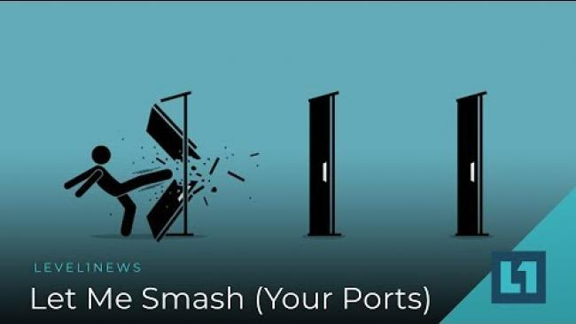 Embedded thumbnail for Level1 News November 6 2018: Let Me Smash (Your Ports) Patron Edition