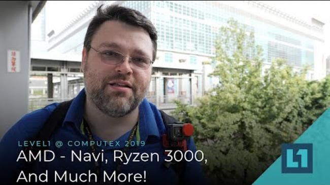 Embedded thumbnail for Level1 @ Computex 2019: AMD - Navi, Ryzen 3000, And Much More!