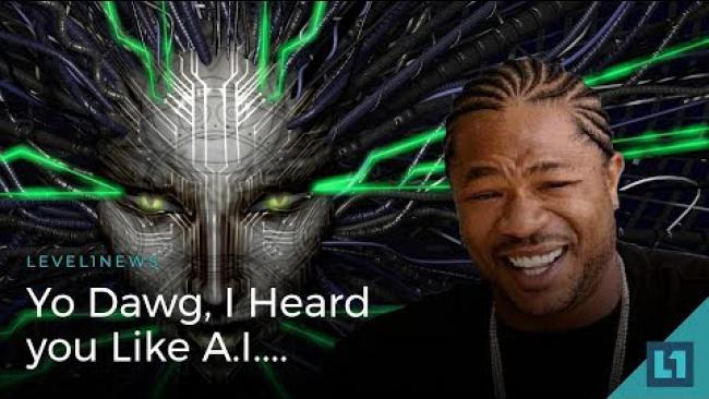 Embedded thumbnail for Level1 News December 12 2017: Yo Dawg, I Heard you Like A.I.