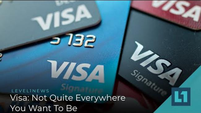 Embedded thumbnail for Level1 News December 30 2020: Visa: Not Quite Everywhere You Want To Be