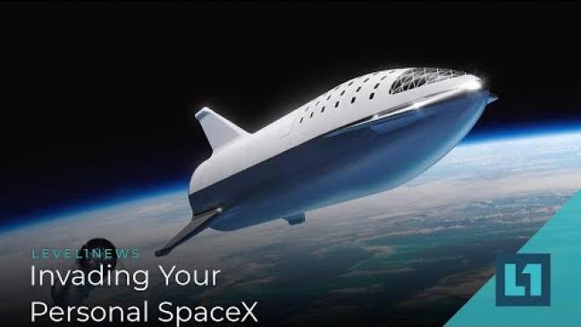 Embedded thumbnail for Level1 News September 11 2019: Invading Your Personal SpaceX