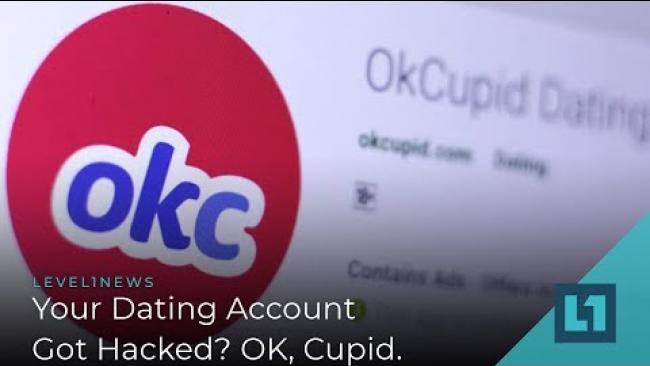 Embedded thumbnail for Level1 News February 19 2019: Your Dating Account Got Hacked? OK, Cupid.