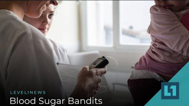 Embedded thumbnail for Level1 News July 3rd 2019: Blood Sugar Bandits
