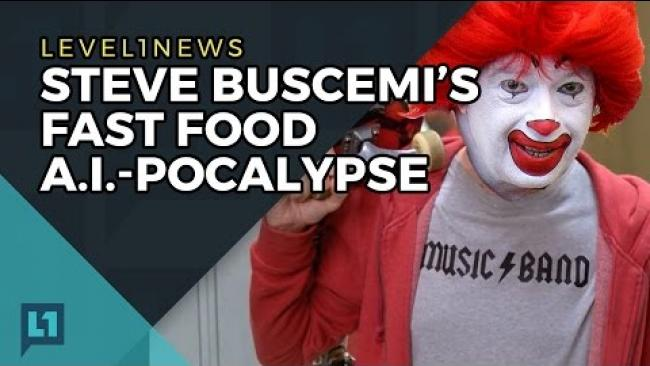 Embedded thumbnail for L1 News: Steve Buscemis Fast Food AI Pocalypse 2017-04-17