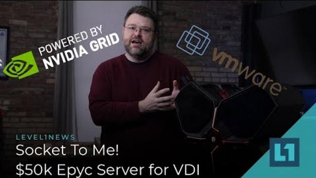 Embedded thumbnail for Socket To Me! $50k Epyc Server for VDI!