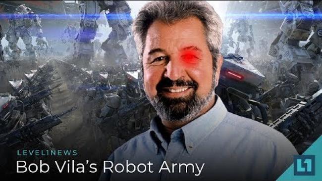 Embedded thumbnail for Level1 News August 10 2018: Bob Vila's Robot Army
