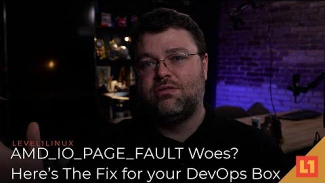 Embedded thumbnail for AMD IO_PAGE_FAULT Woes? Here's The Fix For Your DevOps Box!