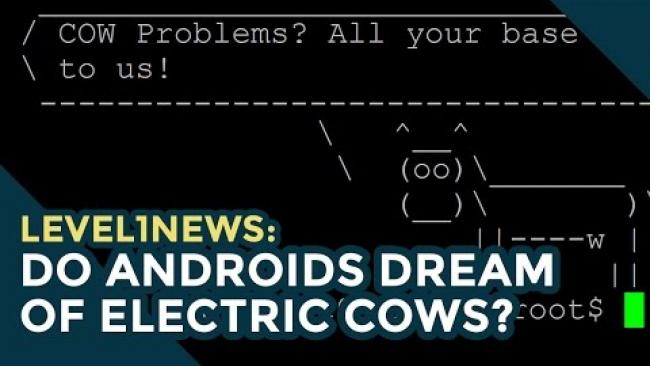 Embedded thumbnail for Level1News: Do Androids Dream of Electric Cows? -- 10/31/16